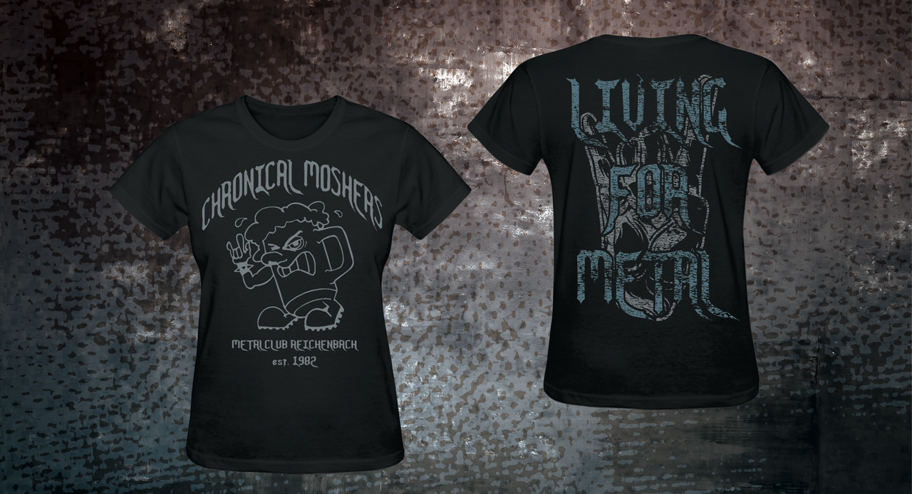 CHRONICAL MOSHERS - LIVING FOR METAL Lady T-Shirt