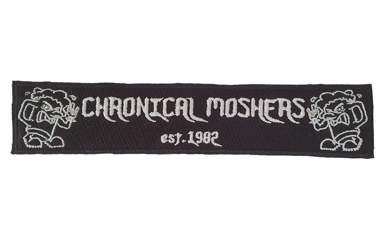 CHRONICAL MOSHERS - Patch